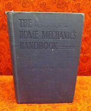 VINTAGE THE HOME MECHANIC'S HANDBOOK 1st EDITION 1945 VAN NOSTRAND CO.
