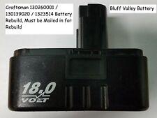 Rebuild / Rebuilt Battery service for Craftsman 130260001 18 V 2200 mAh NiCd