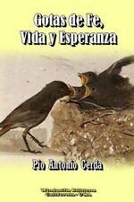 Gotas de Fe, Vida y Esperanza by Pio Antonio Cerda (2014, Paperback / Paperback)