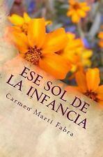 Ese Sol de la Infancia by Carmen Martí Fabra (2015, Paperback)