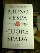 IL CUORE E LA SPADA Bruno Vespa        Mondadori  2010