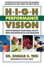 High Performance Vision: How to Improve Your Visual Acuity, Hone Your-ExLibrary