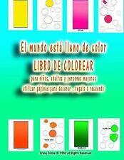 El Mundo Está Lleno de Color LIBRO de COLOREAR para niños, Adultos y Personas...