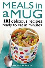 Meals in a Mug: 100 delicious recipes Wendy Hobson (Paperback Book 2014)