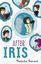 After Iris by Natasha Farrant (2013, Hardcover,Dust Cover) Brand New Book