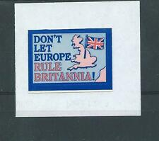 CINDERELLA - GB - DON'T LET EUROPE RULE BRITANNIA !! - SELF ADHESIVE - MINT