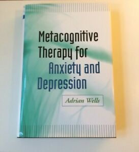 Metacognitive Therapy for Anxiety and Depression by Adrian Wells (Hardback,...