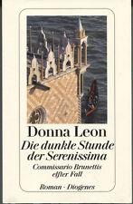 Donna Leon - Die dunkle Stunde der Serenissima-Commissario Brunettis elfter Fall