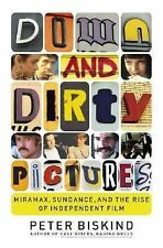 Down and Dirty Pictures : Miramax, Sundance and the Rise of Independent Film by