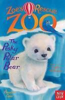 (Good)-Zoe's Rescue Zoo: The Pesky Polar Bear (Paperback)-Amelia Cobb-0857634402