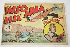 """DICK FULMINE """" L' asso dell' aria""""  Ed. Vulcania 1945  !!!!!!!!!!!!!!!"""
