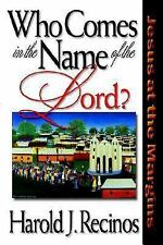 Who Comes in the Name of the Lord? : Jesus at the Margins by Harold J....