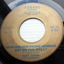 TONY FABBRI teen bopper 45 HOW DID HER PHONE NUMBER GET ON THE WALL vg+ e0721