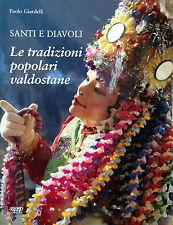 SANTI E DIAVOLI: LE TRADIZIONI POPOLARI VALDOSTANE di P.Giardelli-  Sagep1997
