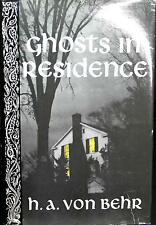 Ghosts in Residence by Hans A. Von Behr (1986, Hardcover) True Ghost Stories