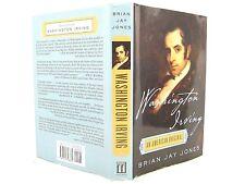 Washington Irving : An American Original by Brian Jay Jones 2008 'FLAT SIGNED'