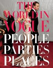 The World in Vogue : People, Parties, Places (2009, Hardcover)
