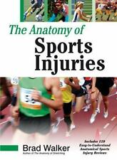 The Anatomy of Sports Injuries, Brad Walker, Excellent Book