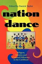 NEW - Nation Dance: Religion, Identity and Cultural Difference in the Caribbean