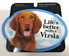 LIFE'S BETTER WITH A VIZSLA MAGNET DOG Dog, Cars, Trucks. Lockers
