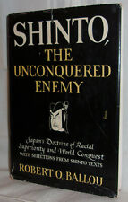 Robert O Ballou SHINTO UNCONQUERED ENEMY JAPAN'S RACIAL SUPERIORITY First ed DJ