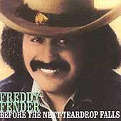 Freddy Fender - Before The Next Teardrop Falls Brand New!