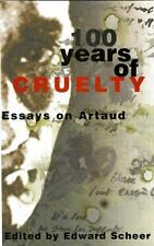 100 Years of Cruelty: Essays on Artaud by ed. Edward Scheer