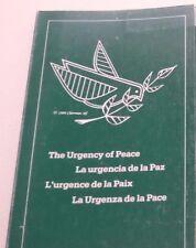 THE URGENCY OF PEACE LA URGENCIA DE LA PAZ L URGENCE DE LA PAIX LA URGENZA DE LA