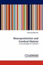 NEW Neuroprotection and Cerebral Malaria: A new paradigm for treatment