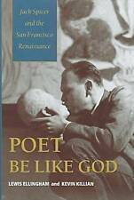 NEW Poet Be Like God: Jack Spicer and the San Francisco Renaissance
