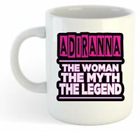 Adiranna - The Woman, The Myth, The Legend Mug - Name Personalised Funky Gift