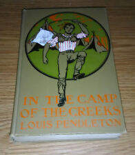 In the camp of the Creeks,  Louis Pendleton 1903 illustrated  by F.A. Carter.