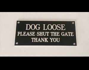 Engraved Dog Loose Gate  Sign
