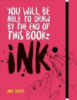 You Will Be Able to Draw by the End of this Book: Ink 9781781576533 | Brand New