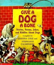 Give A Dog A Bone: Stories, Poems, Jokes and Riddles About Dogs-ExLibrary