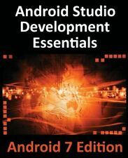 Android Studio Development Essentials - Android 7 Edition: Lea... by Smyth, Neil