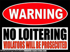 No Loitering Violators Will Be Prosecuted Warning Sign Sticker Decal DZ WS464