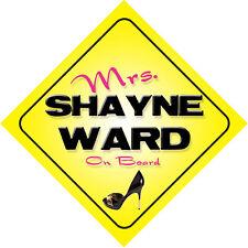 Mrs Shayne Ward On Board Novelty Car Sign