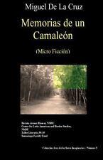 Memorias de un Camaleon : Micro Ficcion by Miguel De La Cruz (2013, Paperback)