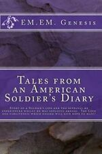 Tales from an American Soldier's Diary by E. M. Em Genesis (2012, Paperback)