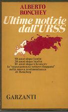 RONCHEY ALBERTO ULTIME NOTIZIE DALL'URSS GARZANTI 1974 I° ED. MEMORIE DOCUMENTI
