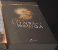 LIBRO LA LADRA DELLA PRIMAVERA MARINA FIORATO ROMANZO STORICO Fabbri 2014