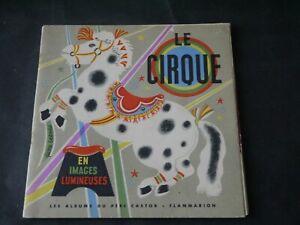 ALBUM DU PÈRE CASTOR EN IMAGES LUMINEUSES LE CIRQUE EO 1953