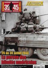 39-45 MAGAZINE H.S. N° 67 / 26-30 JUILLET 1944 LA PERCEE DES BLINDES AMERICAINS