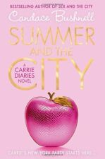 Summer and the City--A Carrie Diaries Book (The Carrie Diaries),Candace Bushnel