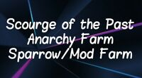 Scourge of the Past Anarchy/Sparrow/Mod Farm (PC/Cross Save)