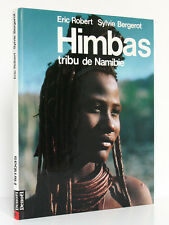 Himbas Tribu de Namibie. Sylvie BERGEROT, Éric ROBERT. Planète-Denoël 1989.