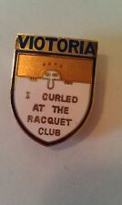 CURLING PIN VIOTORIA I CURLED AT THE RACQUET CLUB