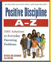 Positive Discipline A-Z, Revised and Expanded 2nd