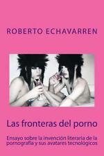 Las Fronteras del Porno : Ensayo Sobre Filosofia de la Pornografia by Roberto...